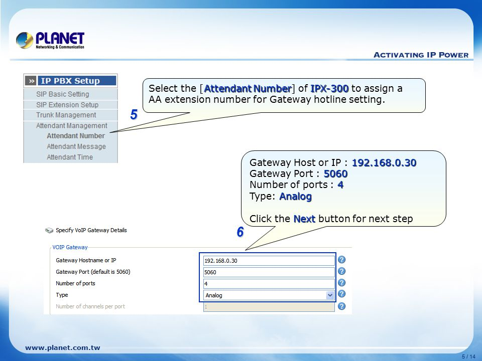 Select the [Attendant Number] of IPX-300 to assign a AA extension number for Gateway hotline setting.